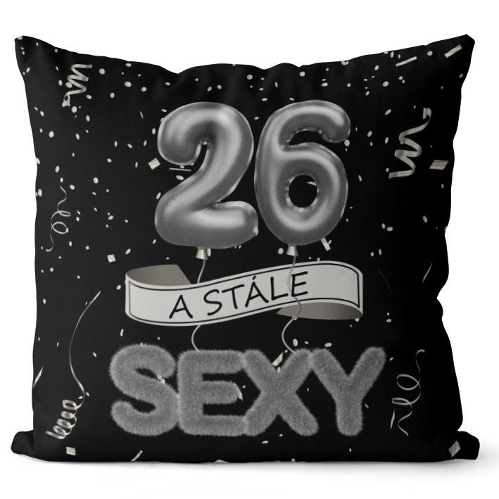 Vankúš Stále sexy – čierny (Veľkosť: 40 x 40 cm, vek: 26)
